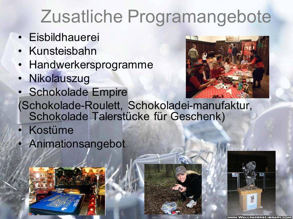 Zusatliche Programangebote Eisbildhauerei Kunsteisbahn Handwerkersprogramme Nikolauszug Schokolade Empire (Schokolade-Roulett, Schokoladei-manufaktur,