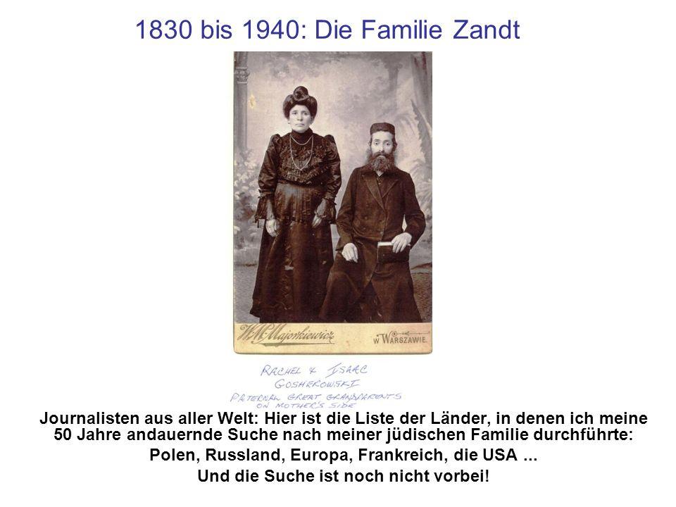 1830 bis 1940: Die Familie Zandt Journalisten aus aller Welt: Hier ist die Liste der Länder, in denen ich meine 50 Jahre andauernde Suche nach meiner
