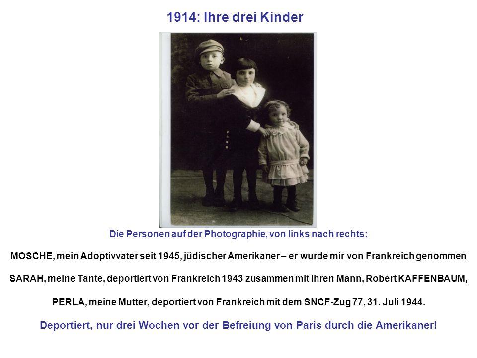 1914: Ihre drei Kinder Die Personen auf der Photographie, von links nach rechts: MOSCHE, mein Adoptivvater seit 1945, jüdischer Amerikaner – er wurde