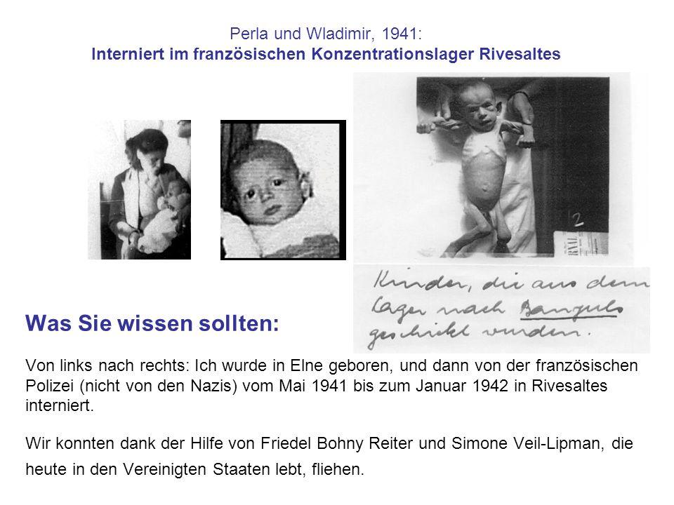 Perla und Wladimir, 1941: Interniert im französischen Konzentrationslager Rivesaltes Was Sie wissen sollten: Von links nach rechts: Ich wurde in Elne