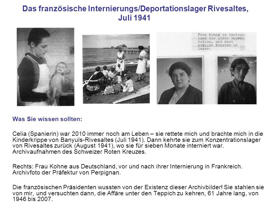 Das französische Internierungs/Deportationslager Rivesaltes, Juli 1941 Was Sie wissen sollten: Celia (Spanierin) war 2010 immer noch am Leben – sie re
