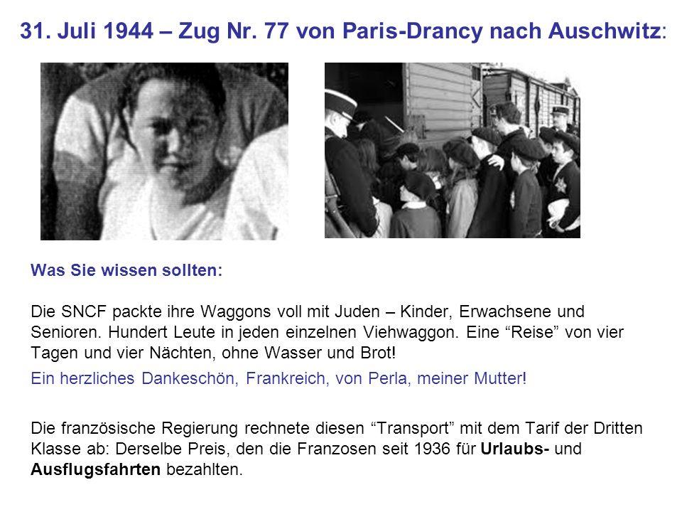 31. Juli 1944 – Zug Nr. 77 von Paris-Drancy nach Auschwitz: Was Sie wissen sollten: Die SNCF packte ihre Waggons voll mit Juden – Kinder, Erwachsene u