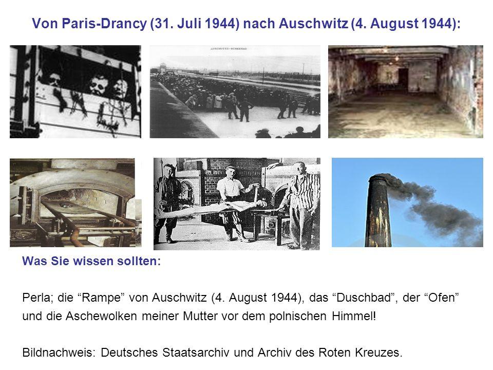 Von Paris-Drancy (31. Juli 1944) nach Auschwitz (4. August 1944): Was Sie wissen sollten: Perla; die Rampe von Auschwitz (4. August 1944), das Duschba