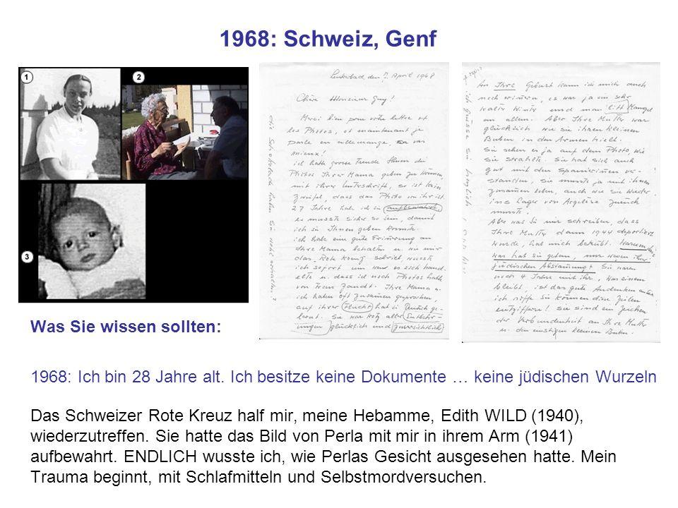 1968: Schweiz, Genf Was Sie wissen sollten: 1968: Ich bin 28 Jahre alt. Ich besitze keine Dokumente … keine jüdischen Wurzeln Das Schweizer Rote Kreuz
