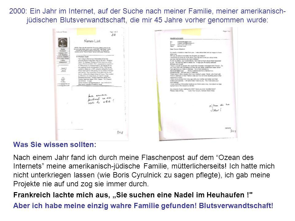 2000: Ein Jahr im Internet, auf der Suche nach meiner Familie, meiner amerikanisch- jüdischen Blutsverwandtschaft, die mir 45 Jahre vorher genommen wu