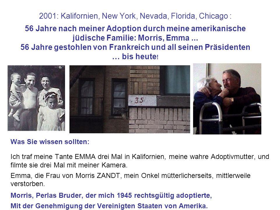2001: Kalifornien, New York, Nevada, Florida, Chicago : 56 Jahre nach meiner Adoption durch meine amerikanische jüdische Familie: Morris, Emma... 56 J