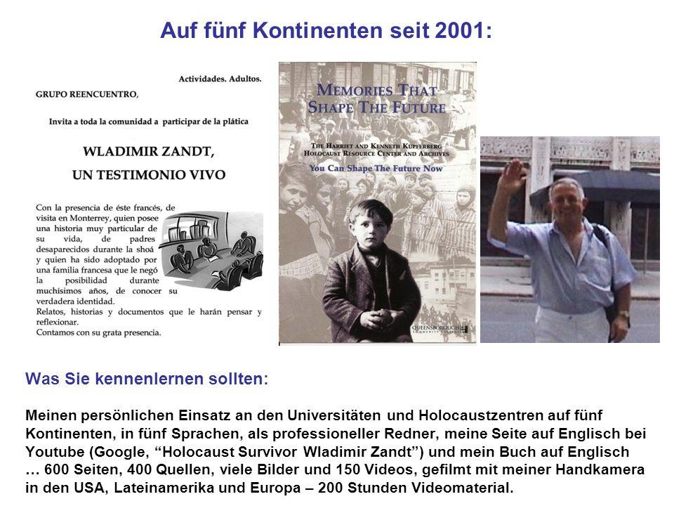 Auf fünf Kontinenten seit 2001: Was Sie kennenlernen sollten: Meinen persönlichen Einsatz an den Universitäten und Holocaustzentren auf fünf Kontinent