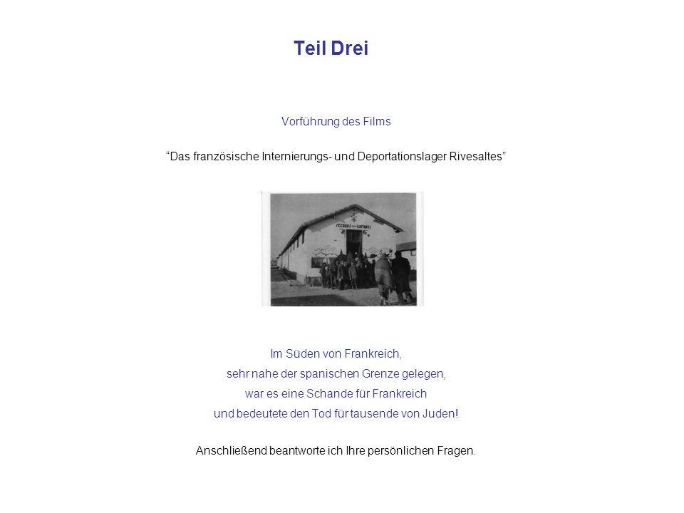 Teil Drei Vorführung des Films Das französische Internierungs- und Deportationslager Rivesaltes Im Süden von Frankreich, sehr nahe der spanischen Gren