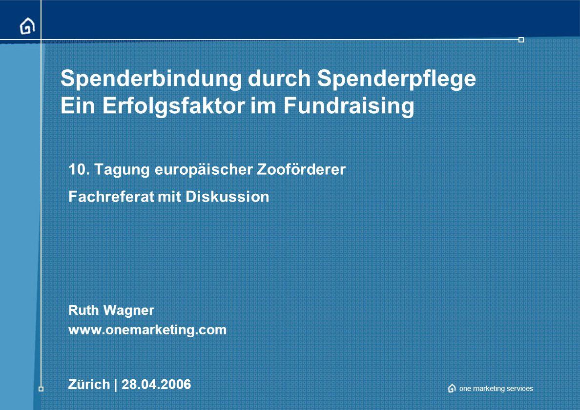 one marketing services Spenderbindung durch Spenderpflege Ein Erfolgsfaktor im Fundraising 10.