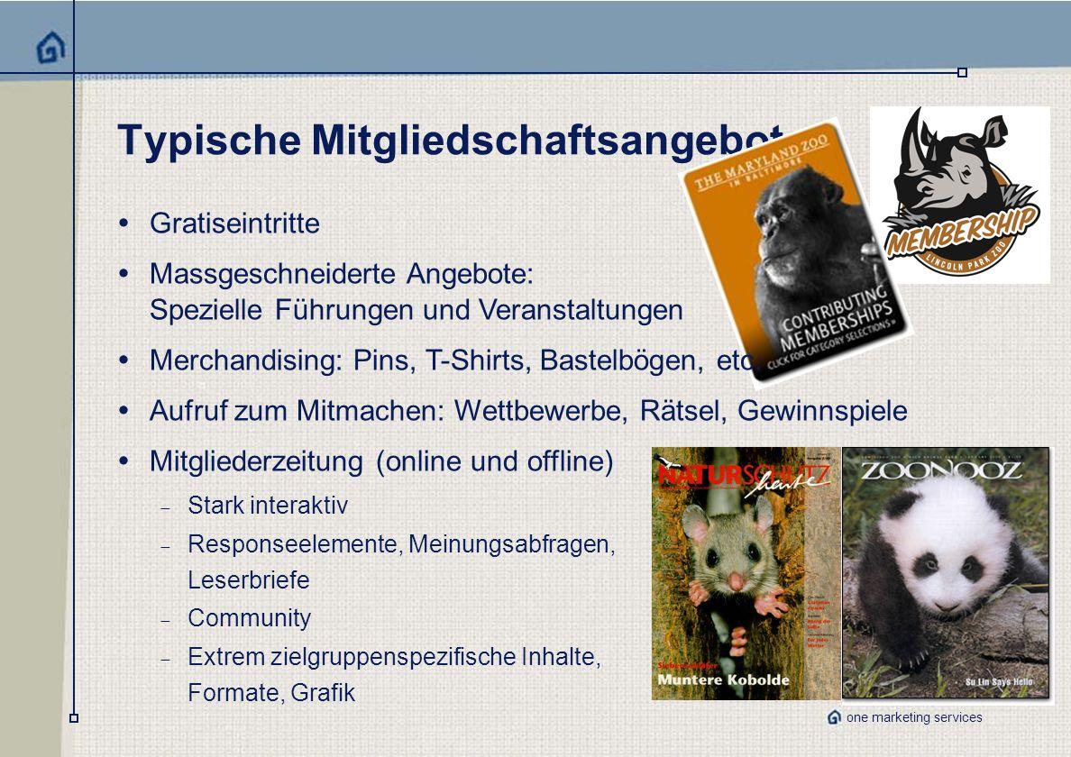 one marketing services Typische Mitgliedschaftsangebote Gratiseintritte Massgeschneiderte Angebote: Spezielle Führungen und Veranstaltungen Merchandising: Pins, T-Shirts, Bastelbögen, etc.