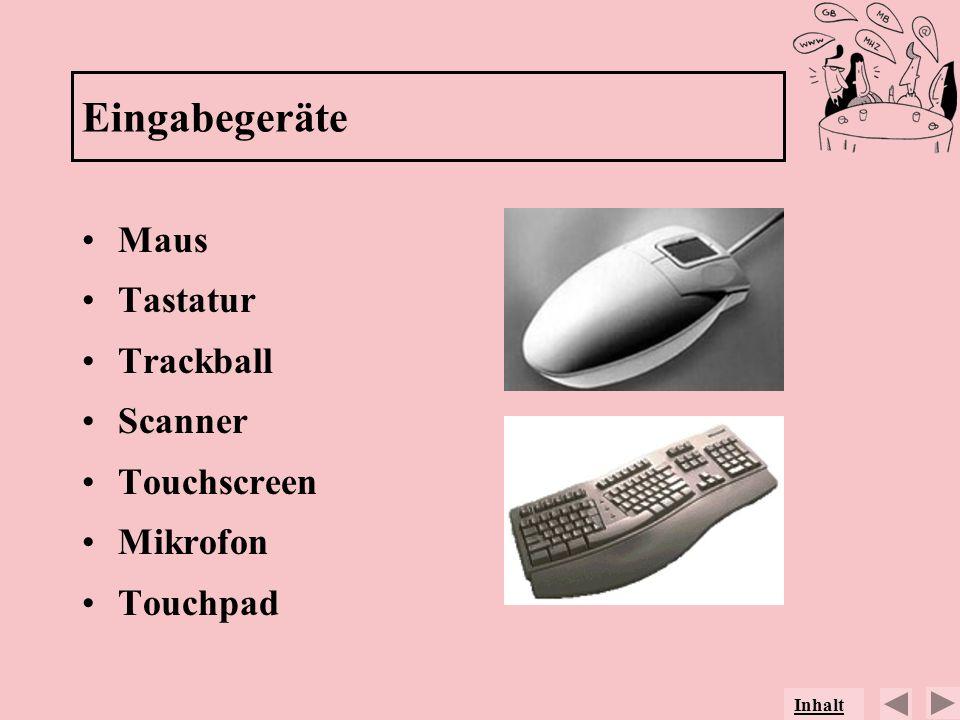 Eingabegeräte Maus Tastatur Trackball Scanner Touchscreen Mikrofon Touchpad Inhalt