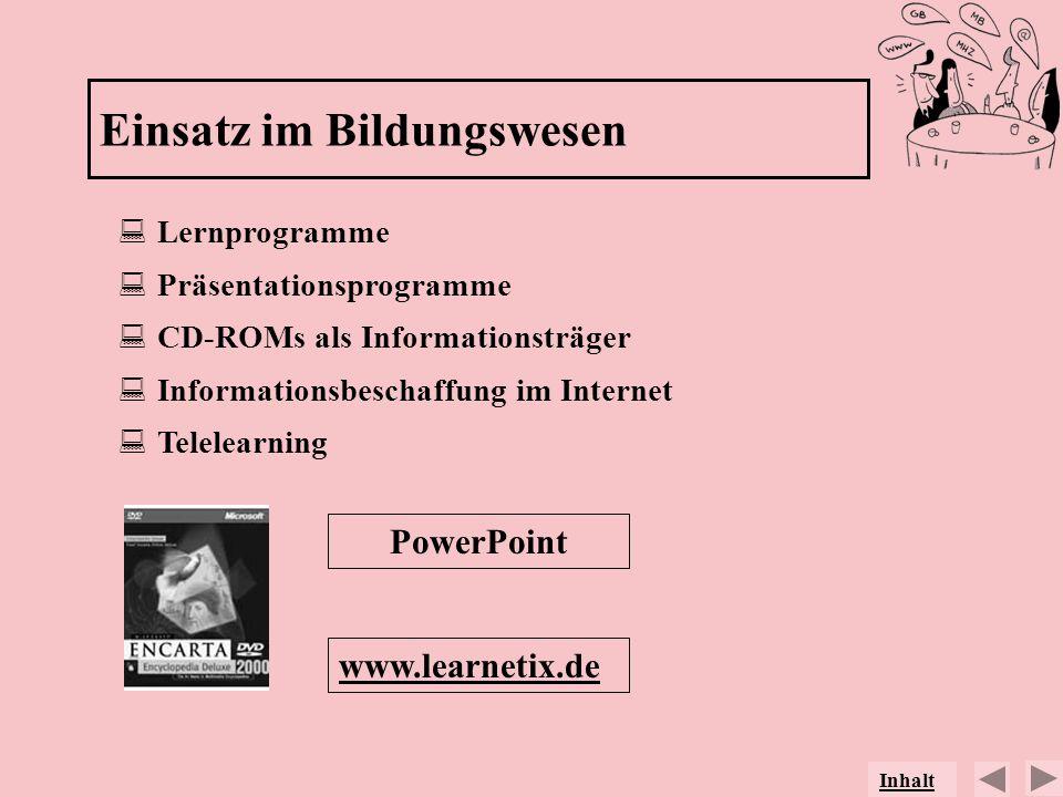 Lernprogramme Präsentationsprogramme CD-ROMs als Informationsträger Informationsbeschaffung im Internet Telelearning Einsatz im Bildungswesen www.lear