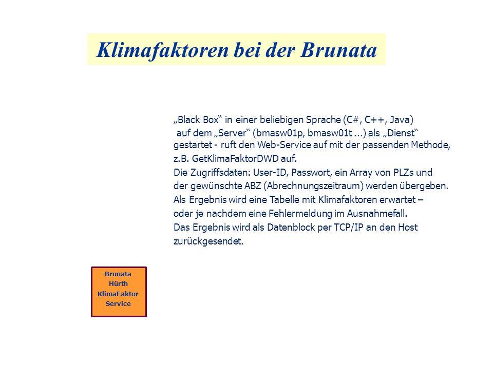 Klimafaktoren bei der Brunata Brunata Hürth KlimaFaktor Service Black Box in einer beliebigen Sprache (C#, C++, Java) auf dem Server (bmasw01p, bmasw0