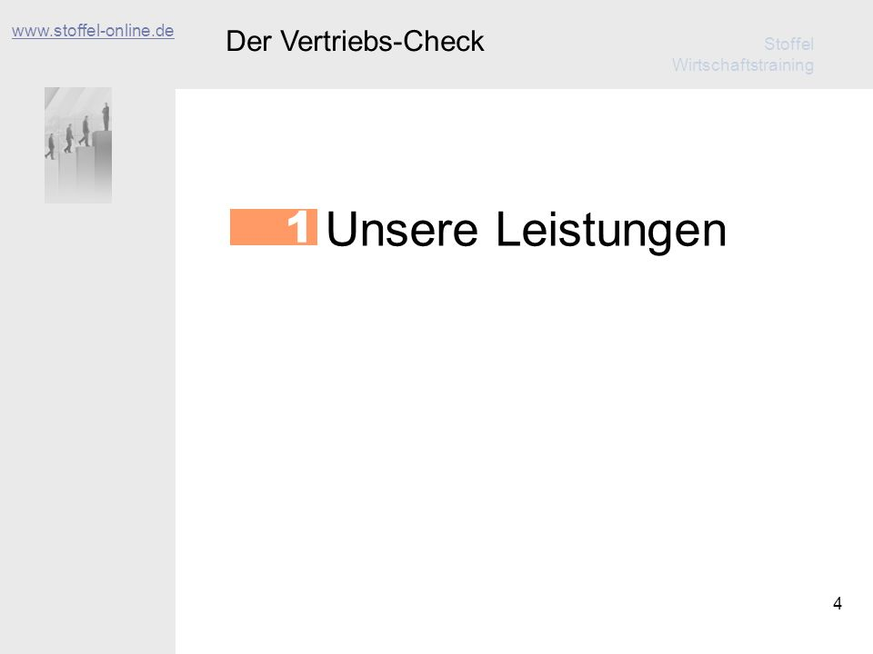 Stoffel Wirtschaftstraining 5 Der Vertriebs-Check www.stoffel-online.de Unsere Leistungen 1 Ihr Nutzen 2