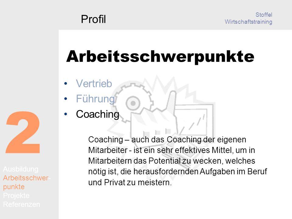 Stoffel Wirtschaftstraining 2 Arbeitsschwerpunkte Vertrieb Führung Profil Coaching – auch das Coaching der eigenen Mitarbeiter - ist ein sehr effektives Mittel, um in Mitarbeitern das Potential zu wecken, welches nötig ist, die herausfordernden Aufgaben im Beruf und Privat zu meistern.