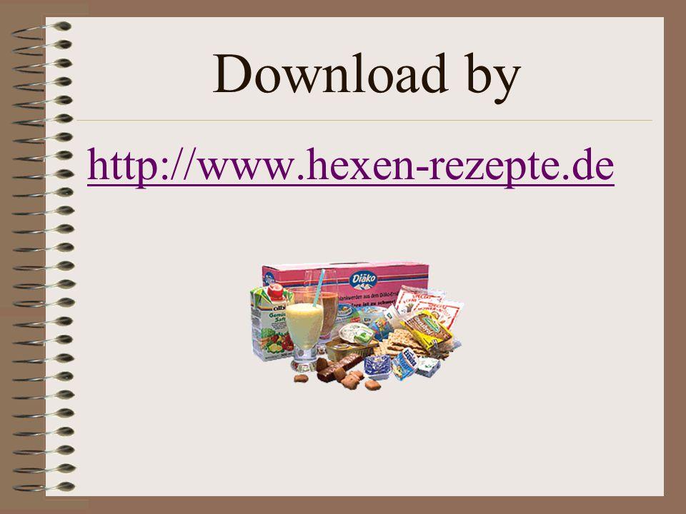 Download by http://www.hexen-rezepte.de