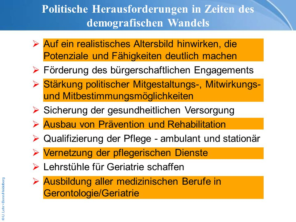 © U. Lehr Bonn/Heidelberg Auf ein realistisches Altersbild hinwirken, die Potenziale und Fähigkeiten deutlich machen Förderung des bürgerschaftlichen