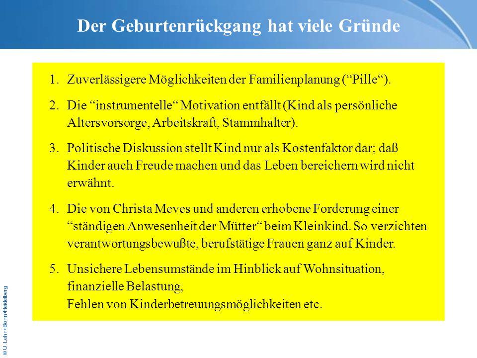 © U. Lehr Bonn/Heidelberg 1.Zuverlässigere Möglichkeiten der Familienplanung (Pille). 2.Die instrumentelle Motivation entfällt (Kind als persönliche A