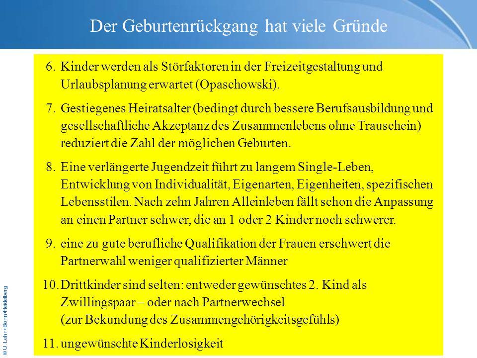 © U. Lehr Bonn/Heidelberg 6.Kinder werden als Störfaktoren in der Freizeitgestaltung und Urlaubsplanung erwartet (Opaschowski). 7. Gestiegenes Heirats