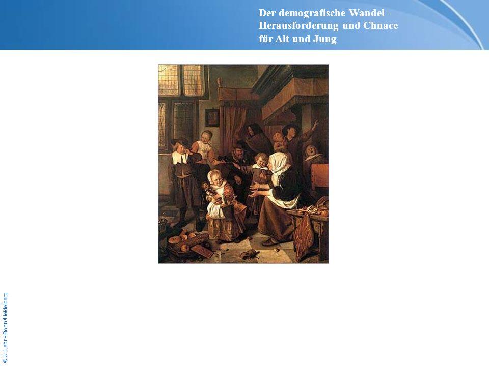 © U. Lehr Bonn/Heidelberg Der demografische Wandel - Herausforderung und Chnace für Alt und Jung