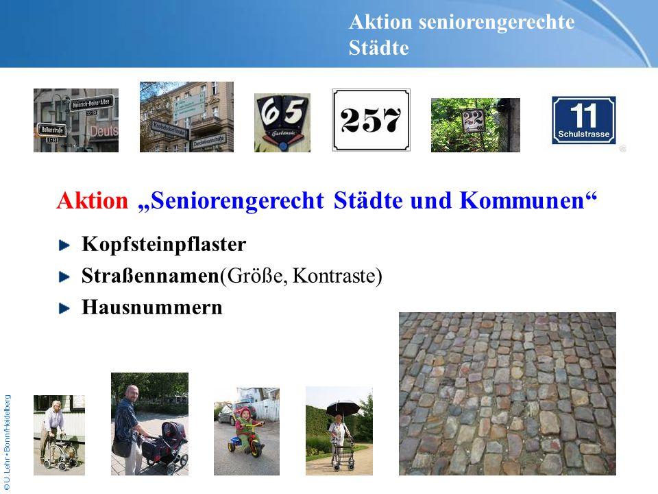 © U. Lehr Bonn/Heidelberg Aktion Seniorengerecht Städte und Kommunen Kopfsteinpflaster Straßennamen(Größe, Kontraste) Hausnummern Aktion seniorengerec
