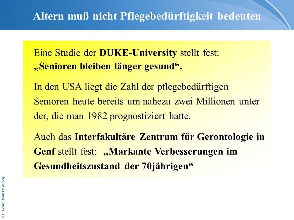 © U. Lehr Bonn/Heidelberg Eine Studie der DUKE-University stellt fest: Senioren bleiben länger gesund. In den USA liegt die Zahl der pflegebedürftigen