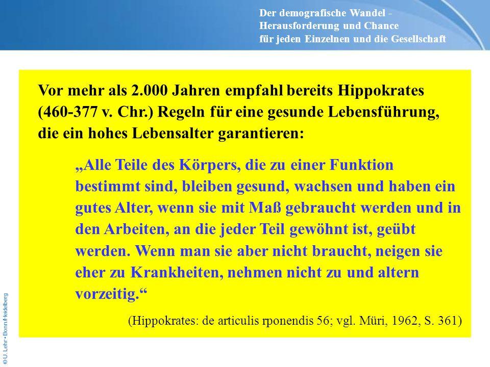 © U. Lehr Bonn/Heidelberg Vor mehr als 2.000 Jahren empfahl bereits Hippokrates (460-377 v. Chr.) Regeln für eine gesunde Lebensführung, die ein hohes