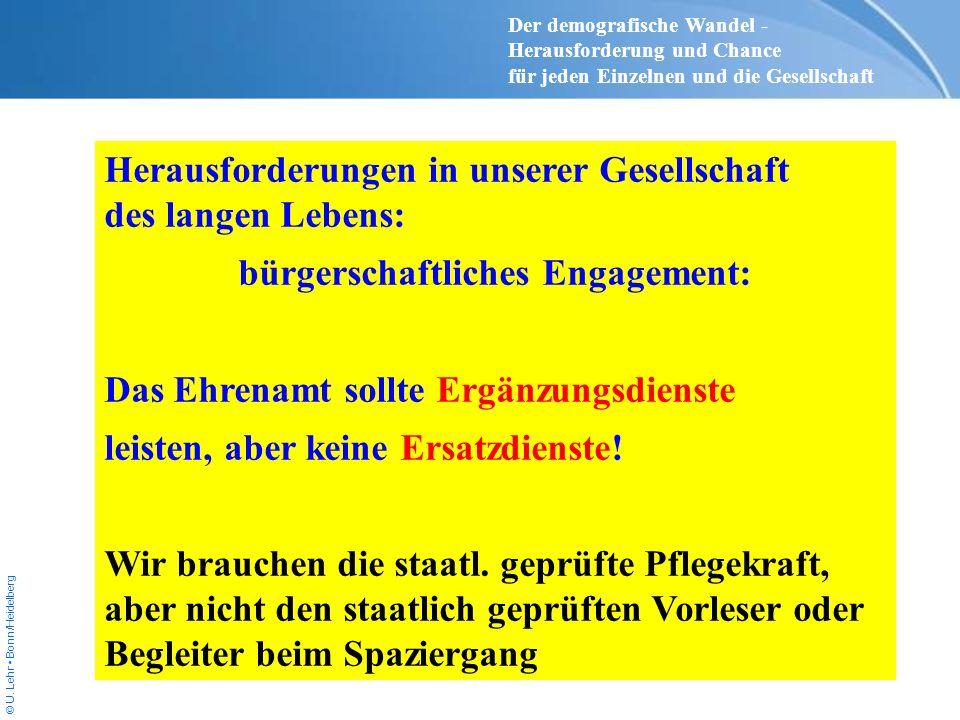© U. Lehr Bonn/Heidelberg Herausforderungen in unserer Gesellschaft des langen Lebens: bürgerschaftliches Engagement: Das Ehrenamt sollte Ergänzungsdi