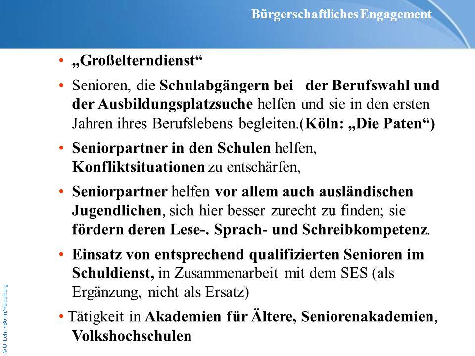 © U. Lehr Bonn/Heidelberg Großelterndienst Senioren, die Schulabgängern bei der Berufswahl und der Ausbildungsplatzsuche helfen und sie in den ersten
