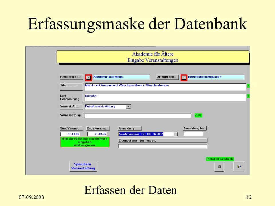 07.09.200812 Erfassungsmaske der Datenbank Erfassen der Daten