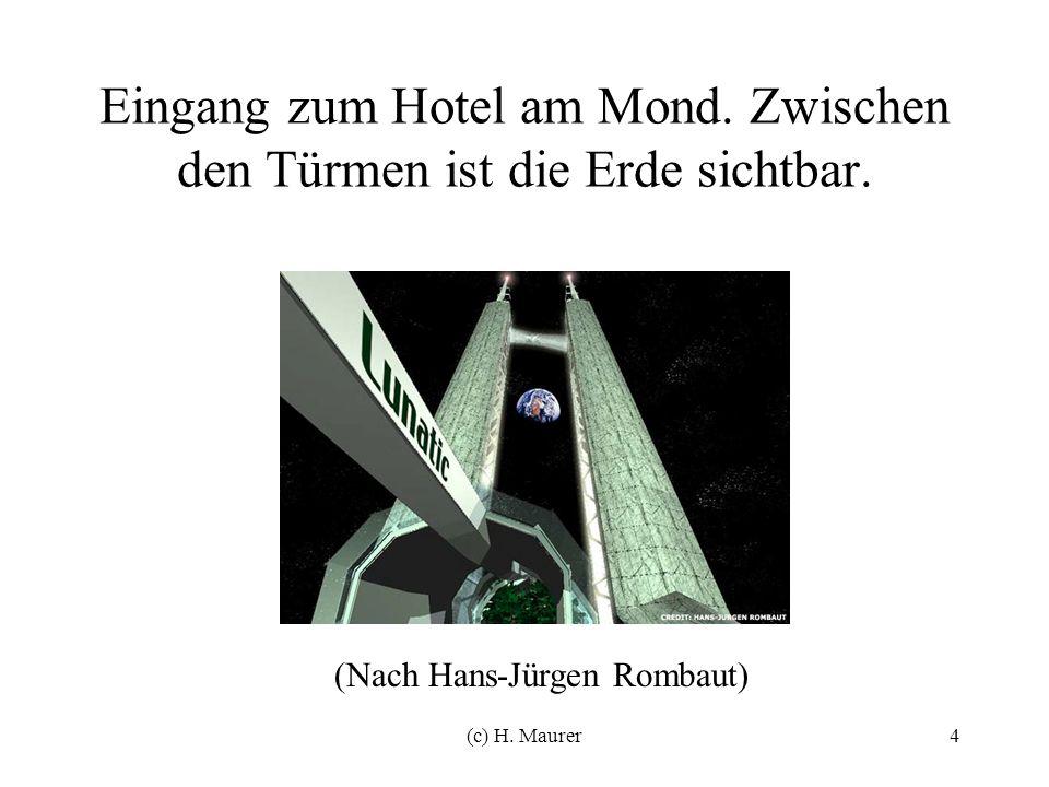 (c) H. Maurer4 Eingang zum Hotel am Mond. Zwischen den Türmen ist die Erde sichtbar.
