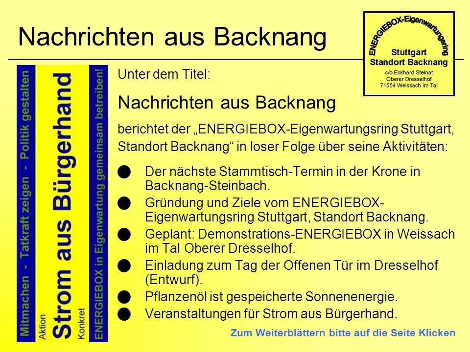 Nachrichten aus Backnang Unter dem Titel: Nachrichten aus Backnang berichtet der ENERGIEBOX-Eigenwartungsring Stuttgart, Standort Backnang in loser Fo