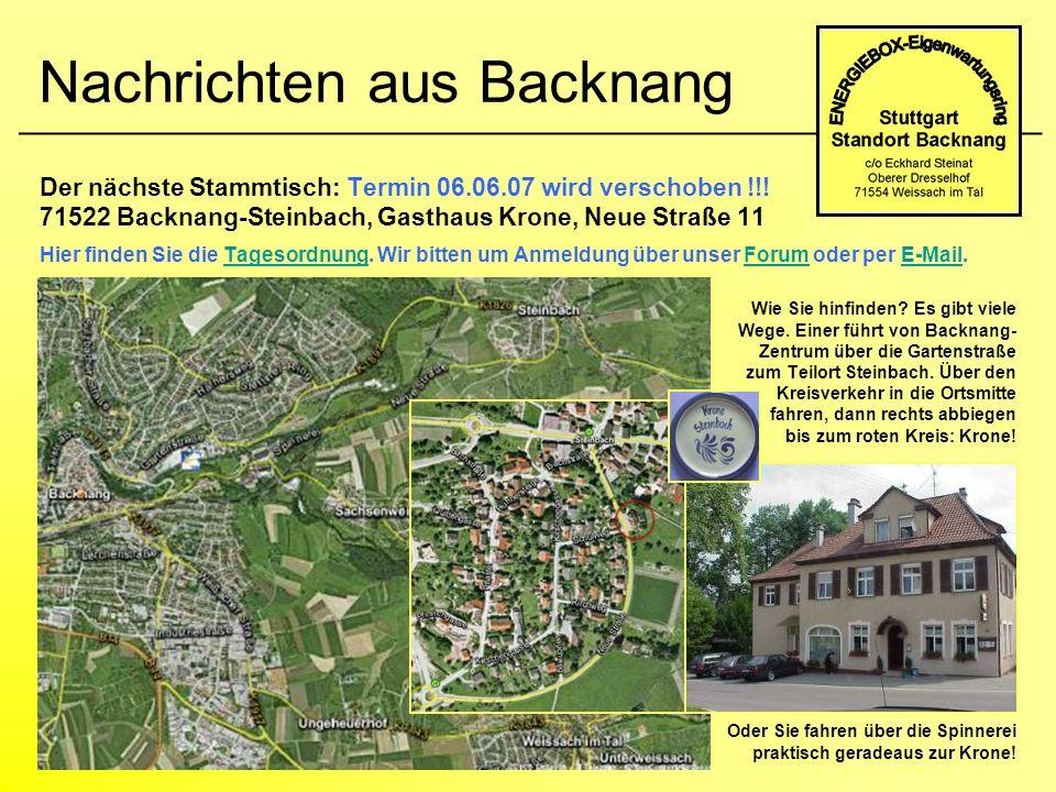 Nachrichten aus Backnang Der nächste Stammtisch: Termin 06.06.07 wird verschoben !!! 71522 Backnang-Steinbach, Gasthaus Krone, Neue Straße 11 Hier fin