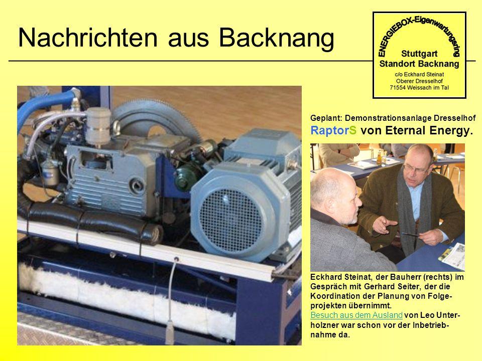 Nachrichten aus Backnang Geplant: Demonstrationsanlage Dresselhof RaptorS von Eternal Energy. Eckhard Steinat, der Bauherr (rechts) im Gespräch mit Ge