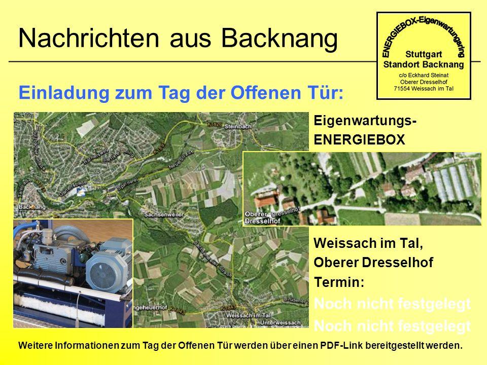 Nachrichten aus Backnang Eigenwartungs- ENERGIEBOX Weissach im Tal, Oberer Dresselhof Termin: Noch nicht festgelegt __________________________________