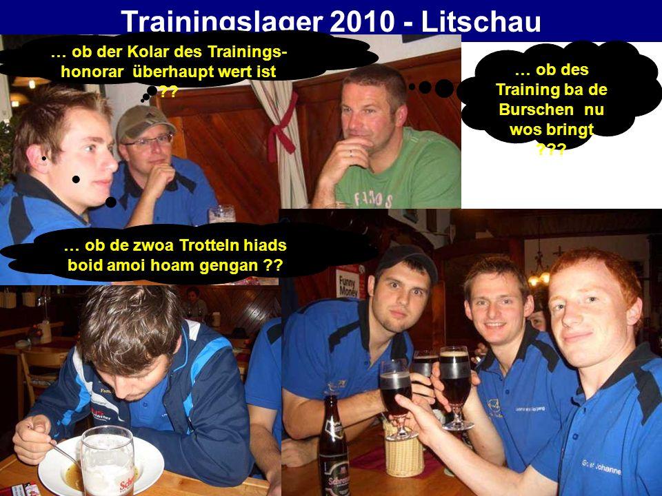 … ob des Training ba de Burschen nu wos bringt ??? … ob der Kolar des Trainings- honorar überhaupt wert ist ?? … ob de zwoa Trotteln hiads boid amoi h