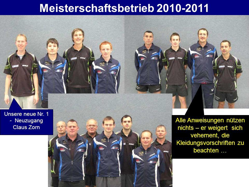 Meisterschaftsbetrieb 2010-2011 Alle Anweisungen nützen nichts – er weigert sich vehement, die Kleidungsvorschriften zu beachten … Unsere neue Nr. 1 -