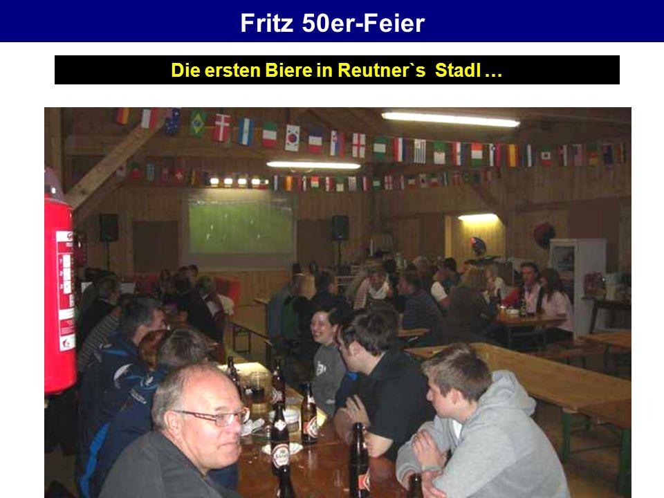 Fritz 50er-Feier Die ersten Biere in Reutner`s Stadl …