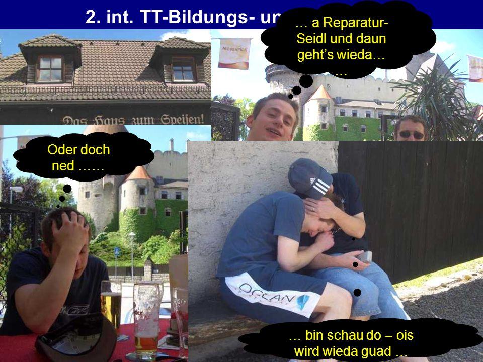 2. int. TT-Bildungs- und Kulturreise … a Reparatur- Seidl und daun gehts wieda… … Oder doch ned …… … bin schau do – ois wird wieda guad …