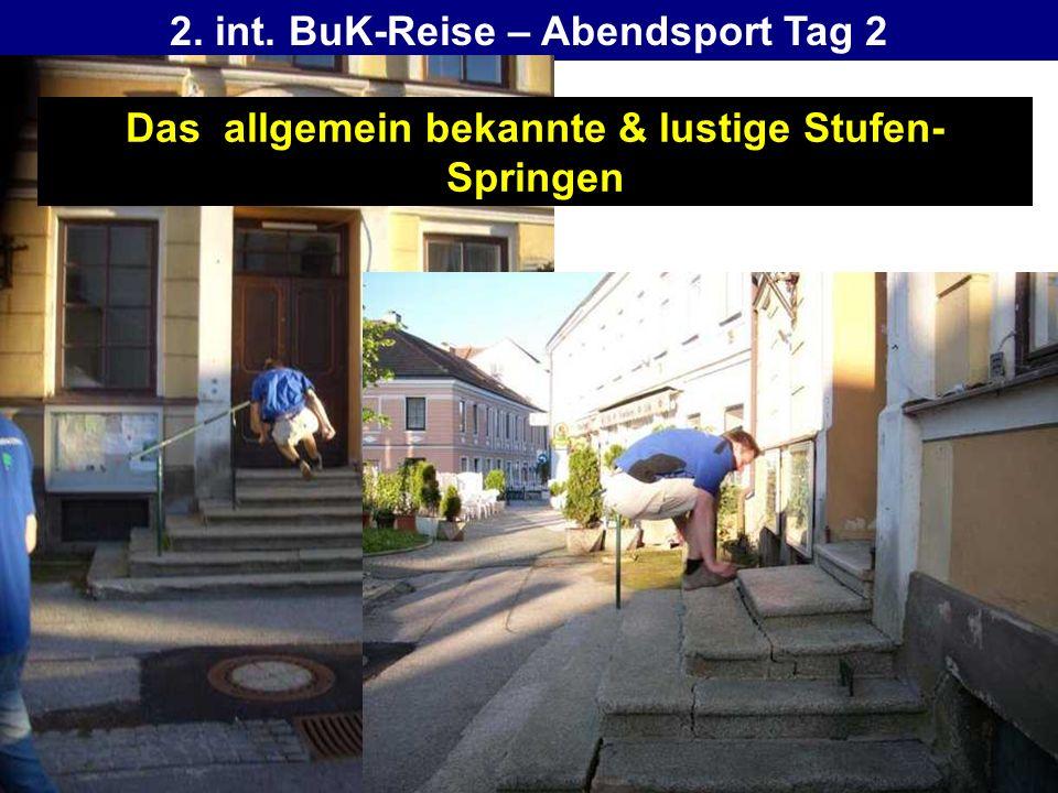 2. int. BuK-Reise – Abendsport Tag 2 Das allgemein bekannte & lustige Stufen- Springen