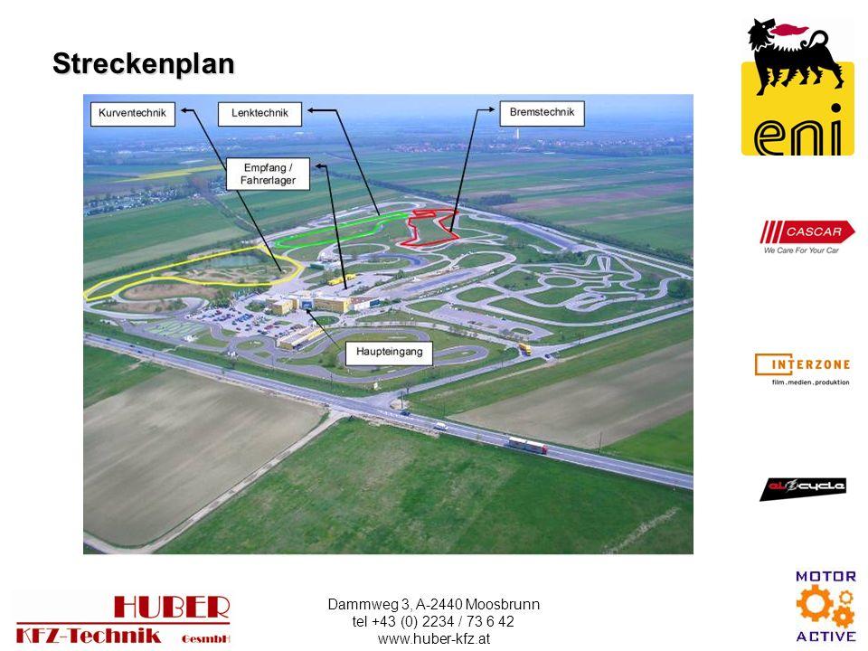 Dammweg 3, A-2440 Moosbrunn tel +43 (0) 2234 / 73 6 42 www.huber-kfz.at Streckenplan
