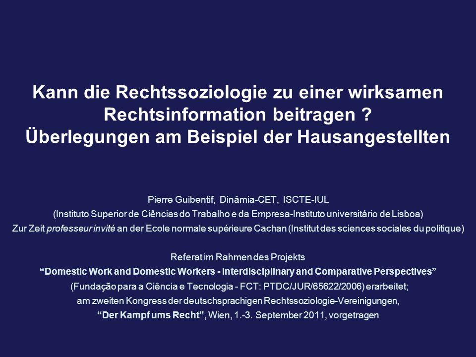 Kann die Rechtssoziologie zu einer wirksamen Rechtsinformation beitragen ? Überlegungen am Beispiel der Hausangestellten Pierre Guibentif, Dinâmia-CET