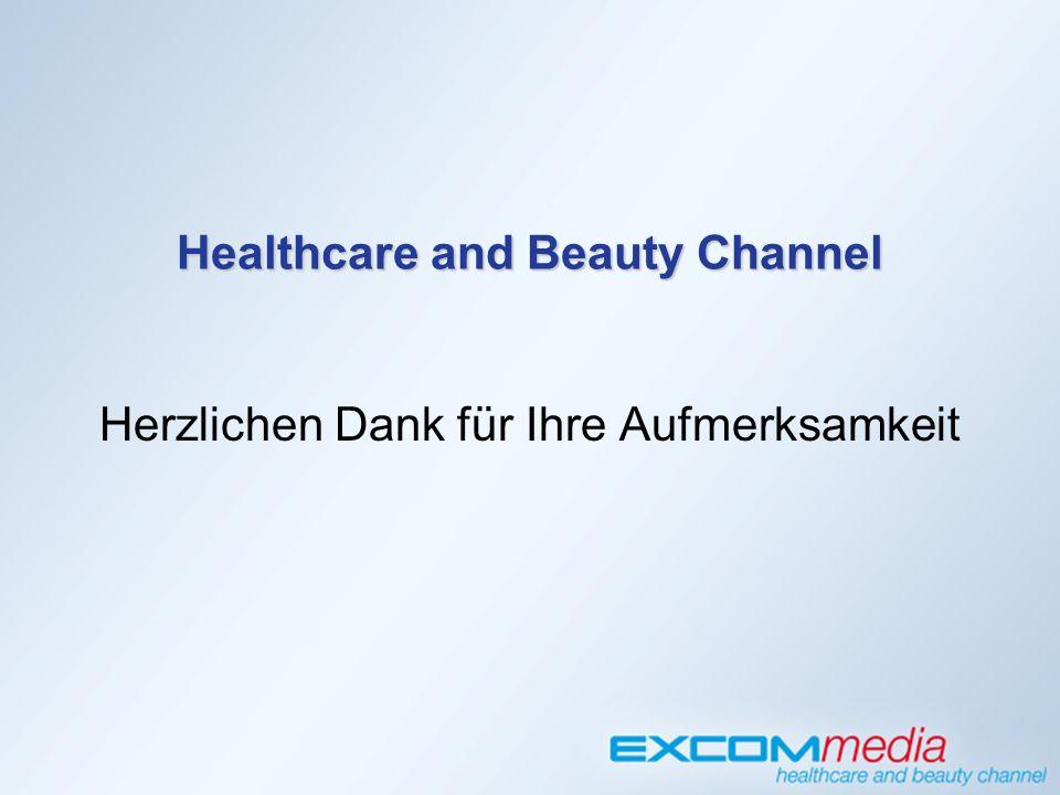 Healthcare and Beauty Channel Herzlichen Dank für Ihre Aufmerksamkeit