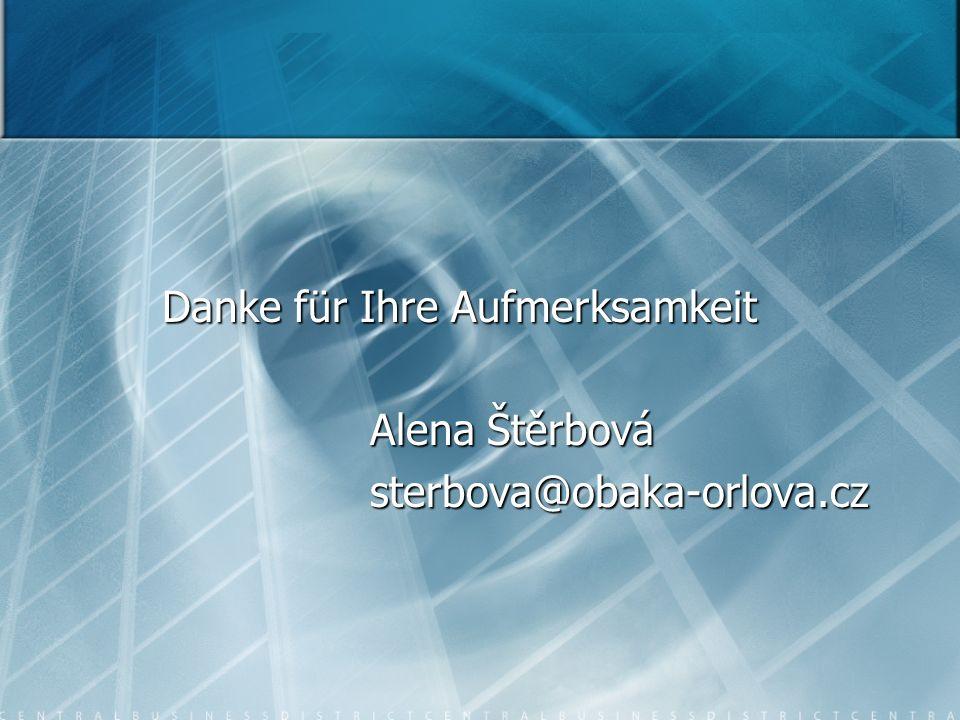 Danke für Ihre Aufmerksamkeit Danke für Ihre Aufmerksamkeit Alena Štěrbová sterbova@obaka-orlova.cz