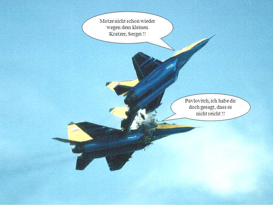 Robert, ich sagte dir bereits, dass du für deine Grossfischerei nicht unsere Luft-Boden-Raketen brauchen darfst!