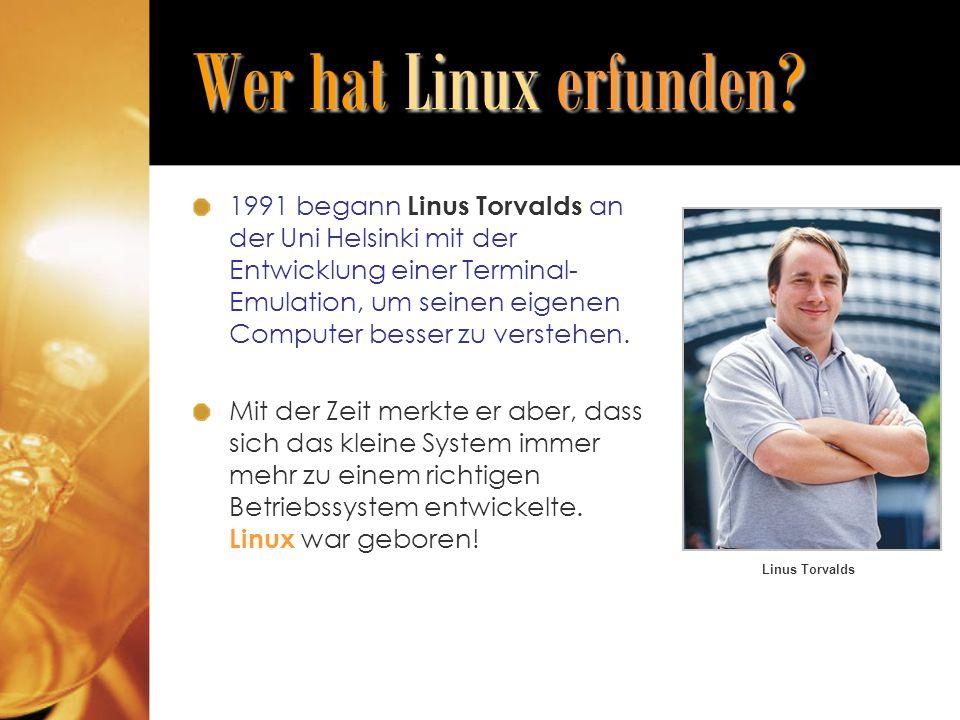 Und wer ist dieser Pinguin.1996 wünschte sich Linus Torvalds ein kleines Linux- Maskottchen.