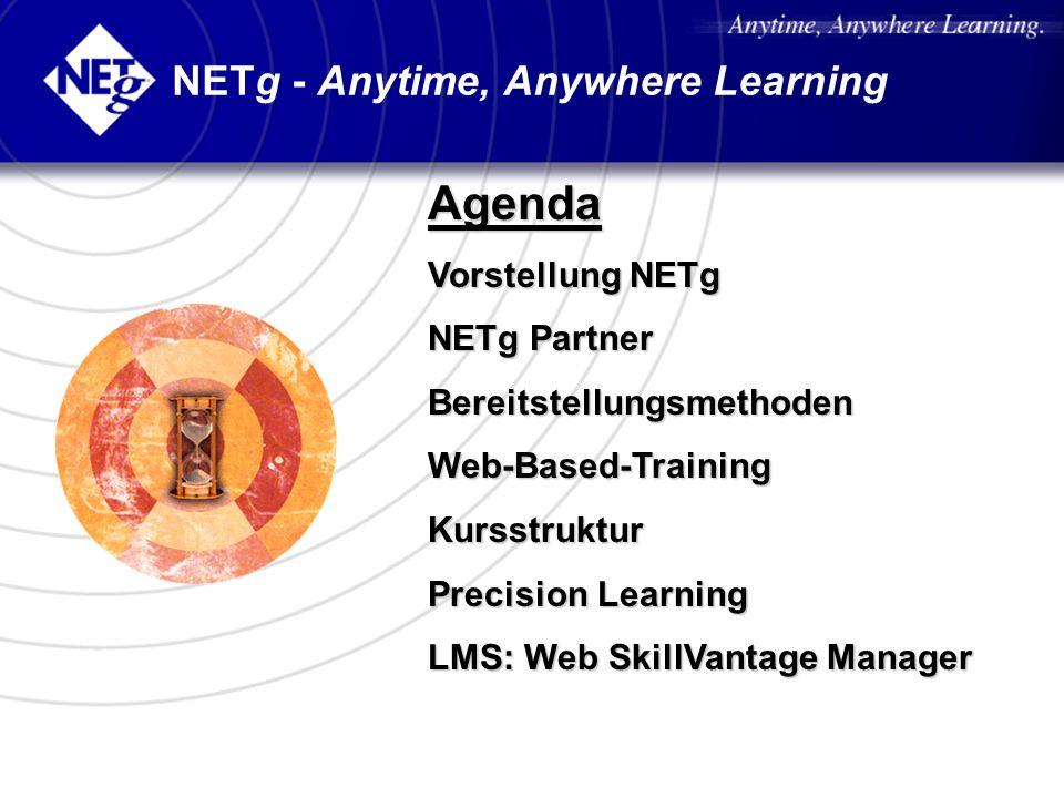 NETg - Anytime, Anywhere Learning Agenda Vorstellung NETg NETg Partner BereitstellungsmethodenWeb-Based-TrainingKursstruktur Precision Learning LMS: W