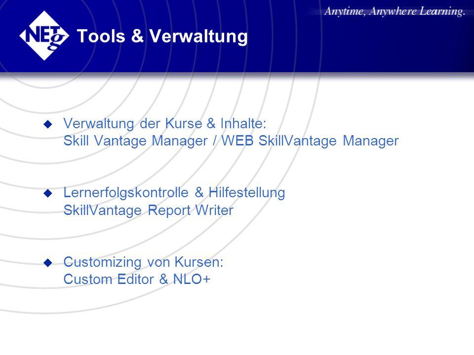 Tools & Verwaltung u Verwaltung der Kurse & Inhalte: Skill Vantage Manager / WEB SkillVantage Manager u Lernerfolgskontrolle & Hilfestellung SkillVant