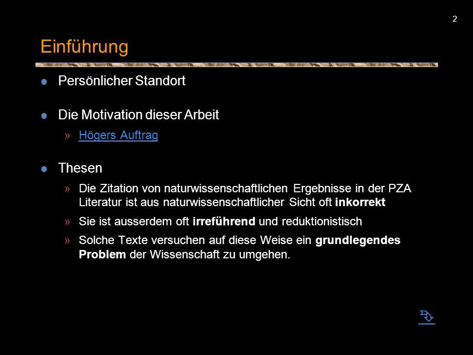 2 Einführung Persönlicher Standort Die Motivation dieser Arbeit »Högers AuftragHögers Auftrag Thesen »Die Zitation von naturwissenschaftlichen Ergebni