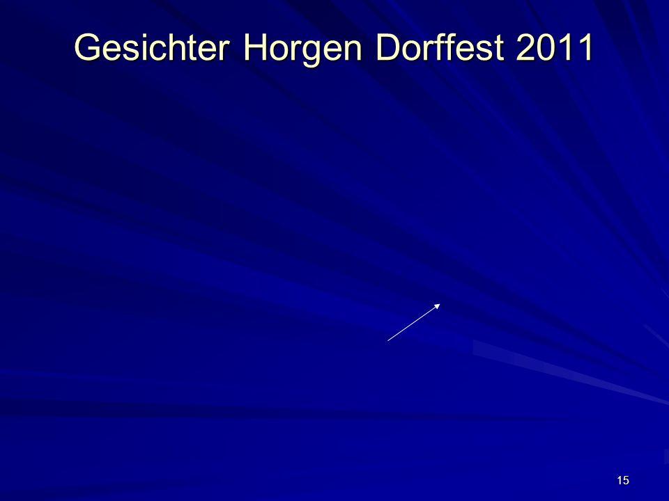 15 Gesichter Horgen Dorffest 2011